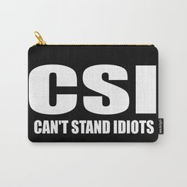cant stand idiots funny quote Carry-All Pouch