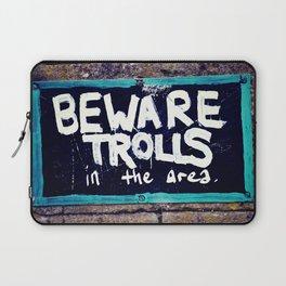 Beware Trolls Laptop Sleeve