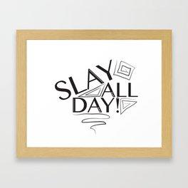 Slay All Day Framed Art Print
