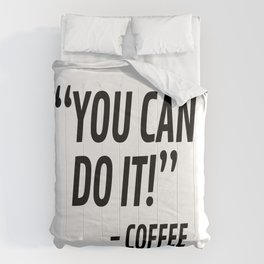 You Can Do It - Coffee Comforters
