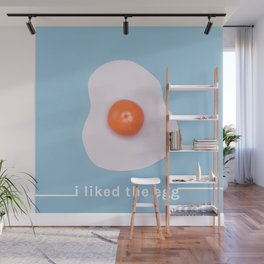 I liked the egg. Wall Mural