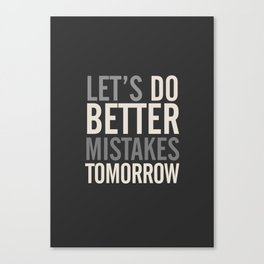 Let's do better mistakes tomorrow, improve yourself, typography illustration for fun, humor, smile, Canvas Print
