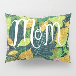 Floral Mom Pillow Sham