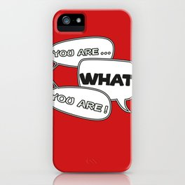 You are WHAT you are! #1 - Living Hell iPhone Case