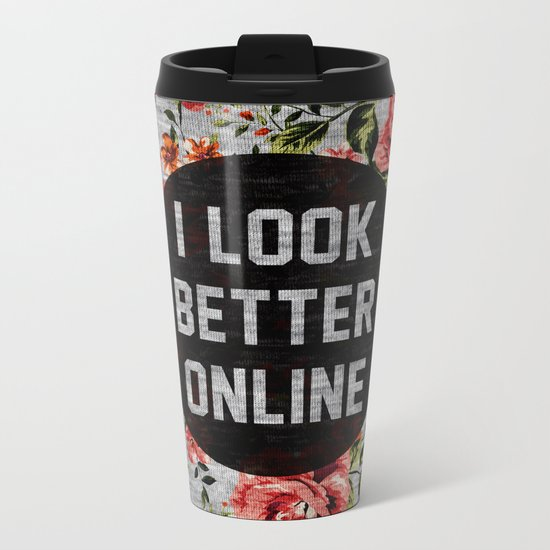 I Look Better Online Metal Travel Mug