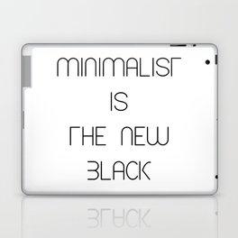 Minimalist is the new black White Laptop & iPad Skin