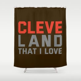 Cleveland That I love Shower Curtain