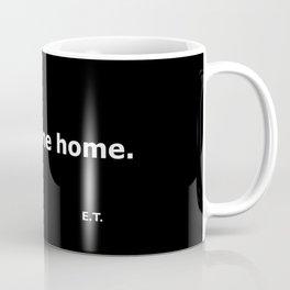 E.T. quote Coffee Mug