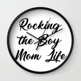 Rocking The Boy Mom Life Funny Wall Clock