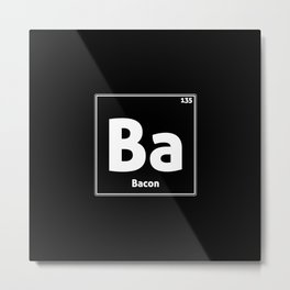 BACON PERIODIC TABLE Metal Print