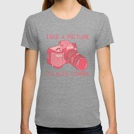 Take a picture, it lasts longer T-shirt