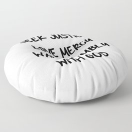 Justice Mercy Humility Floor Pillow