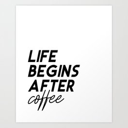 Life Begins After Coffee Printable Poster, Typography Printable Sign, Quote Wall Art, Home Decor Art Print
