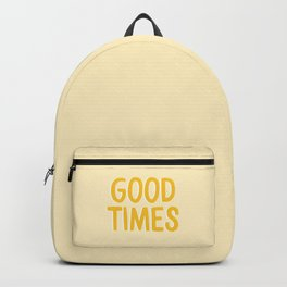 Good Times - Yellow Positivity Quote Backpack