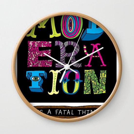 Moderation is Fatal Wall Clock