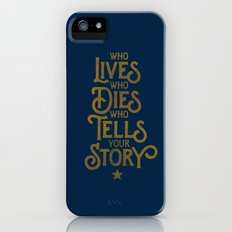 Who LIVES, who DIES, who TELLS your STORY Slim Case iPhone (5, 5s)