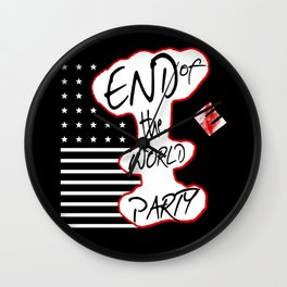 END OF THE WORLD PARTY II Wall Clock
