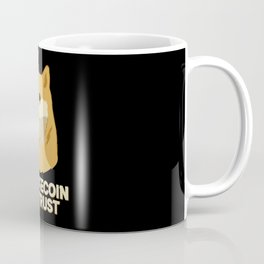 In Dogecoin We Trust Funny Crypto Cryptocurrency Coffee Mug