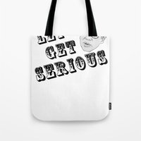 portlandia Tote Bags featuring Let's Get Serious by Adam Reck
