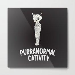 Purranormal Cativity Mummy Metal Print