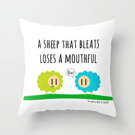 A sheep that bleats loses a mouthful Throw Pillow