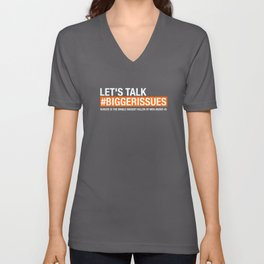 Let's Talk #BiggerIssues Male Suicide Awareness Prevention Unisex Shirt Unisex V-Neck