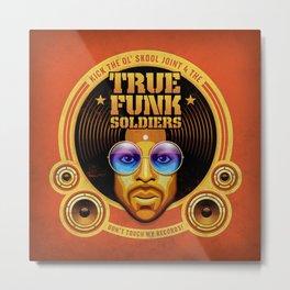 True Funk Soldiers 1 Metal Print