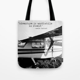 Adventure is Worthwhile in Itself Tote Bag
