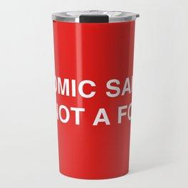 COMIC SANS IS NOT A FONT Travel Mug