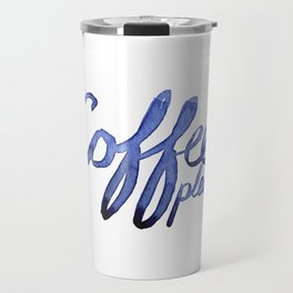 Coffee Please Drinks Caffeine Typography Coffee Lovers Travel Mug