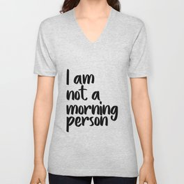 I Am Not A Morning Person, Art, Modern Quote, Typography Wall Printable, Printable Art Unisex V-Neck