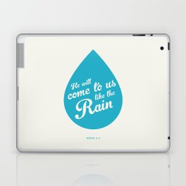 He Will Come To Us Like The Rain Laptop & iPad Skin