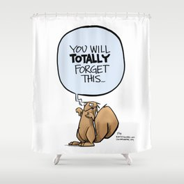 You'll totally forget Shower Curtain