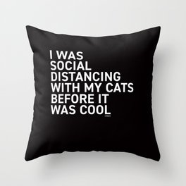 Social distancing with my cats : Accesorries Throw Pillow