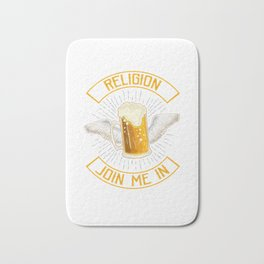 Drinking Is My Religion Join Me In Prayer Beer Pun Bath Mat