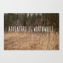 Adventure Is Worthwhile  Canvas Print