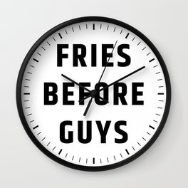 Fries Before Guys Wall Clock