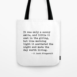 It was only a sunny smile - Fitzgerald quote Tote Bag