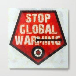 STOP GLOBAL MING ! Metal Print