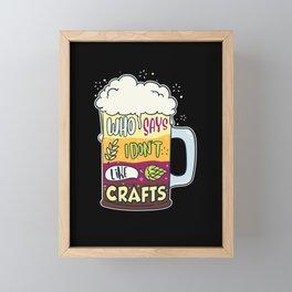 Who Says I Don't Like Crafts Framed Mini Art Print