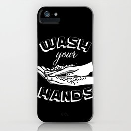 Wash Your Hands iPhone Case