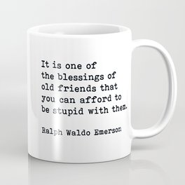 It Is One Of The Blessings Of Old Friends, Ralph Waldo Emerson, Motivational Quote Coffee Mug