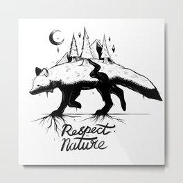 Respect Nature. Metal Print