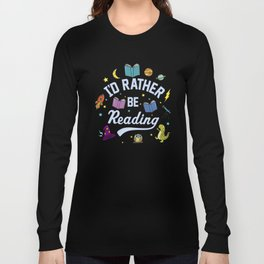 I'd Rather Be Reading Science And Magic Edition Long Sleeve T-shirt