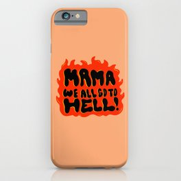 We all go to Hell iPhone Case
