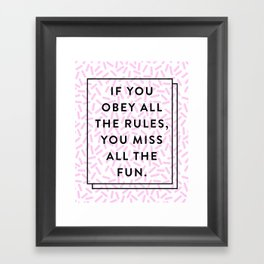Obey All The Rules Miss All The Fun Quote 80s Framed Art Print