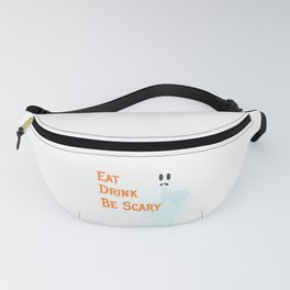 Spooky Halloween Ghost Eat Drink Be Scary Fanny Pack