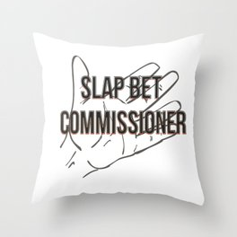 Slap bet commissioner Throw Pillow