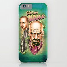Say My Name iPhone 6s Slim Case