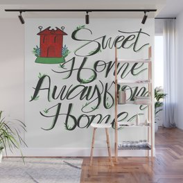 Sweet Home away from Home Wall Mural